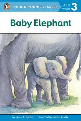 Baby Elephant By Clarke, Ginjer L./ Cuddy, Robbin (ILT)