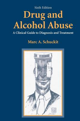 Drug and Alcohol Abuse By Schuckit, Marc A.